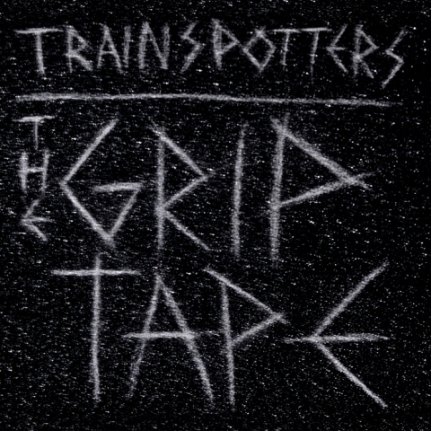 Trainspotters - The Griptape (Cover)